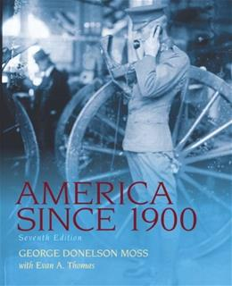 America Since 1900, by Moss, 7th Edition 9780205007745