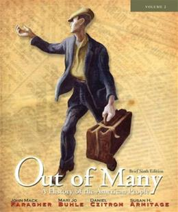 Out of Many: A History of the American People, Brief Edition, Volume 2  (Chapters 17-31) (6th Edition) 9780205010622