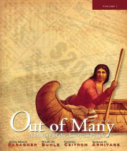 Out of Many: A History of the American People, Brief Edition, Volume 1 (Chapters 1-17) (6th Edition) 9780205010639