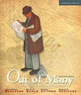 Out of Many: A History of the American People, by Faragher, 6th Brief Combined Volume 9780205010646