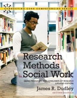 Research Methods for Social Work: Being Producers and Consumers of Research (Updated Edition) (2nd Edition) (Connecting Core Competencies) 9780205011216