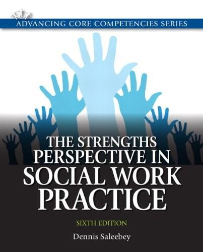The Strengths Perspective in Social Work Practice (6th Edition) (Advancing Core Competencies) 9780205011544
