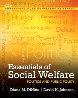 Essentials of Social Welfare: Politics and Public Policy, by DiNitto 12 9780205011612