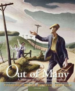 Out of Many: A History of the American People, Volume 2 (7th Edition) 9780205011902