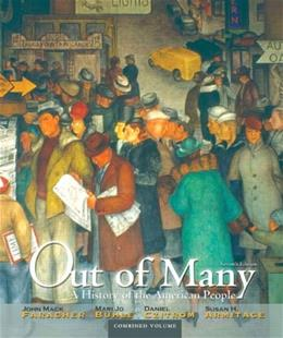 Out of Many: A History of the American People, by Faragher, 7th Edition, Combined Volume 9780205011926
