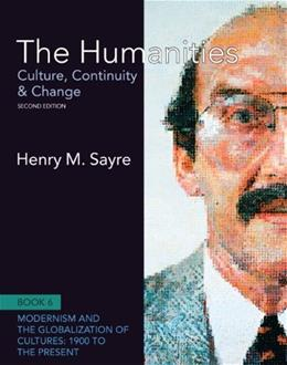 Humanities: Culture, Continuity and Change, by Sayre, 2nd Edition, Book 6 9780205013326