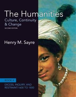 Humanities: Culture, Continuity and Change, by Sayre, 2nd Edition, Book 4 9780205013333