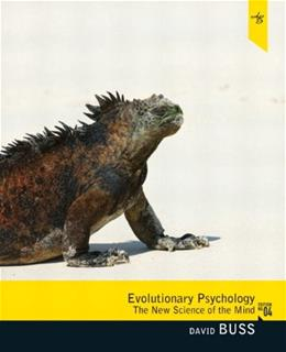 Evolutionary Psychology: The New Science of the Mind (4th Edition) 9780205015627