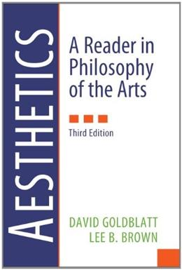 Aesthetics: A Reader in Philosophy of the Arts, by Goldblatt, 3rd Edition 9780205017034