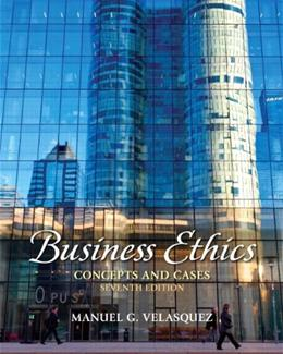 Business Ethics: Concepts and Cases (7th Edition) 9780205017669