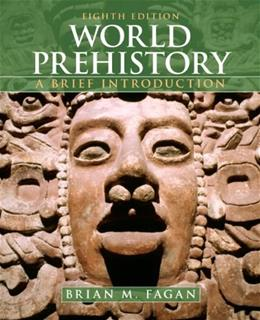 World Prehistory: A Brief Introduction 8 9780205017911