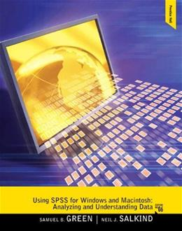 Using SPSS for Windows and Macintosh: Analyzing and Understanding Data, by Green, 6th Edition 9780205020409