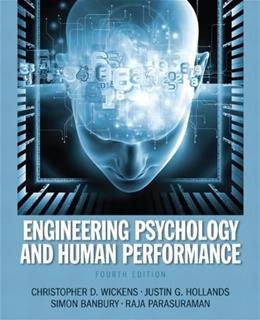 Engineering Psychology and Human Performance, by Wickens, 4th Edition 9780205021987