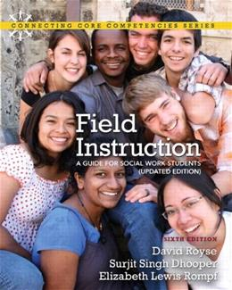 Field Instruction: A Guide for Social Work Students, Updated Edition (6th Edition) 9780205022243
