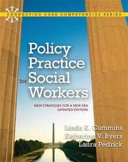 Policy Practice for Social Workers: New Strategies for a New Era (Updated Edition) (Connecting Core Competencies) 1 9780205022441