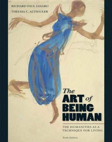 Art of Being Human: The Humanities as a Technique for Living (10th Edition) 9780205022472