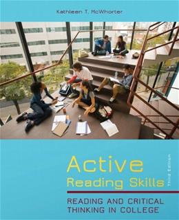 Active Reading Skills: Reading and Critical Thinking in College, by McWhorter, 3rd Edition 9780205028436