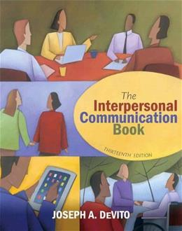 Interpersonal Communication Book, by DeVito, 13th Edition 9780205031085