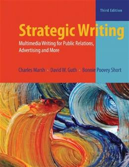 Strategic Writing: Multimedia Writing for Public Relations, Advertising, and More 3 9780205031979