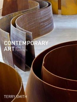 Contemporary Art: World Currents, by Smith 9780205034406