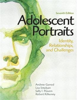 Adolescent Portraits: Identity, Relationships, and Challenges (7th Edition) 9780205036233