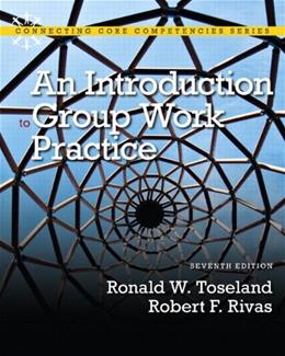 Introduction to Group Work Practice, by Toseland, 7th Edition 7 PKG 9780205042463