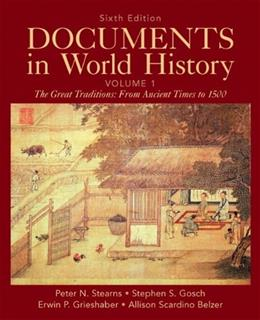 Documents in World History, by Stearns, 6th Edition, Volume 1 9780205050239