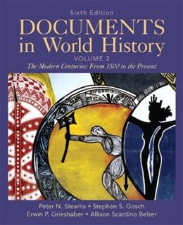 Documents in World History, by Stearns, 6th Edition, Volume 2 9780205050246