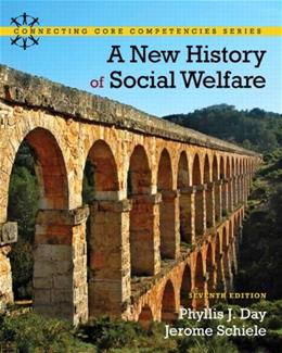 A New History of Social Welfare (7th Edition) (Connecting Core Competencies) 9780205052738