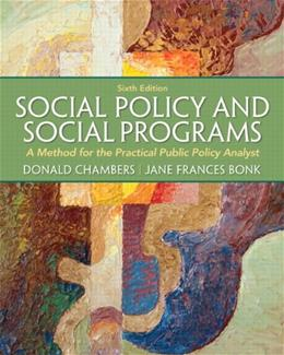 Social Policy and Social Programs: A Method for the Practical Public Policy Analyst (6th Edition) (Connecting Core Competencies) 9780205052769