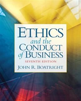Ethics and the Conduct of Business (7th Edition) 9780205053131