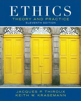 Ethics: Theory and Practice (11th Edition) 9780205053148