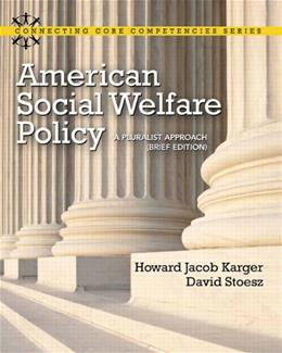 American Social Welfare Policy: A Pluralist Approach, by Karger, Brief Edition 9780205053285