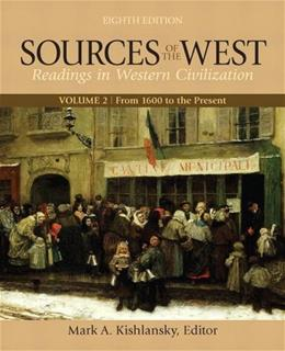 Sources of the West, , byh Kislansky, 8th Edition, Volume 2: From 1600 to the Present 9780205054091