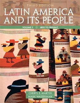 Latin America and Its People, by Martin, 3rd Edition, Volume 2 9780205054688