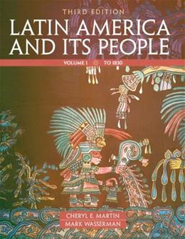Latin America and Its People, by Martin, 3rd Edition, Volume 1 9780205054695