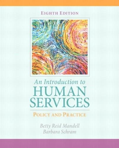 Introduction to Human Services: Policy and Practice, by Mandell, 8th Edition 8 PKG 9780205060566