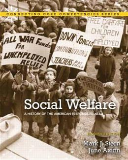 Social Welfare: A History of the American Response to Need, by Stern, 8th Edition 8 PKG 9780205063239
