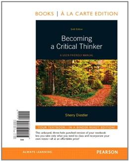 Becoming A Critical Thinker: A User Friendly Manual, by Diestler, 6th Books a la Carte Edition 9780205063895