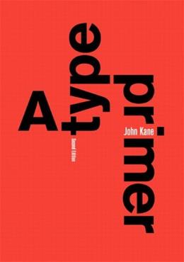 Type Primer, by Kane, 2nd Edition 9780205066445
