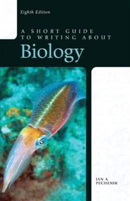 A Short Guide to Writing about Biology (8th Edition) 9780205075072