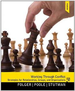 Working through Conflict: Strategies for Relationships, Groups, and Organizations, 7th Edition 9780205078431