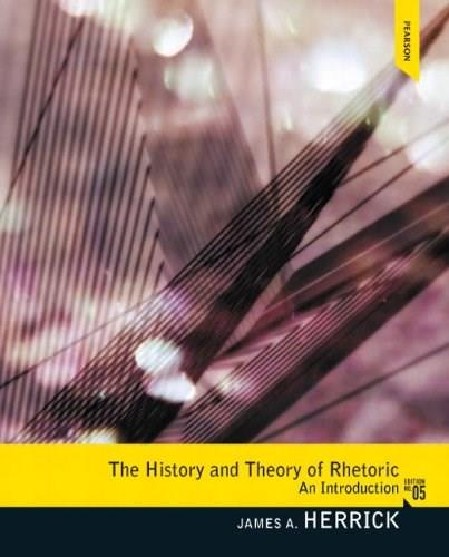 History and Theory of Rhetoric: An Introduction 5 9780205078585