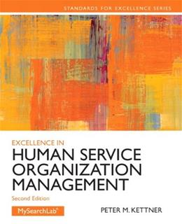 Excellence in Human Service Organization Management (2nd Edition) (Standards for Excellence Series) 9780205088157