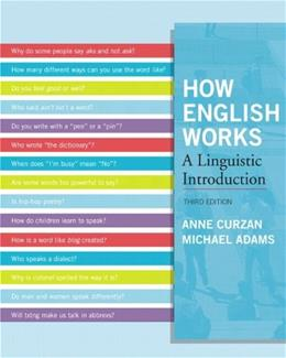 How English Works: A Linguistic Introduction, by Curzan, 3rd Edition 3 PKG 9780205098767
