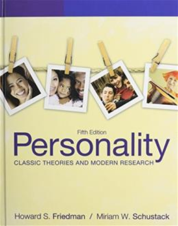 Personality: Classic Theories and Modern Research, by Friedman, 5th Edition 5 PKG 9780205098972