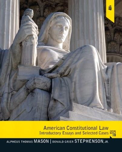 American Constitutional Law: Introductory Essays and Selected Cases 16 9780205108992