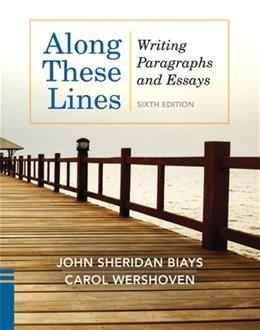 Along These Lines: Writing Paragraphs and Essays, by Biays, 6th Edition, Worktext 9780205110131