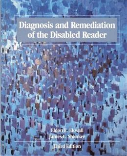 Diagnosis and Remediation of the Disabled Reader (3rd Edition) 3  9780205111749