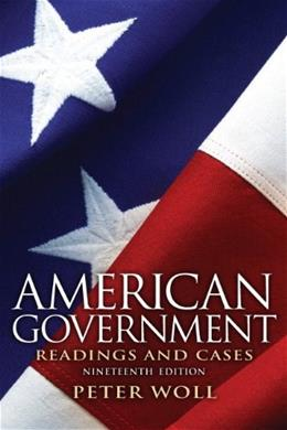 American Government: Readings and Cases (19th Edition) 9780205116140
